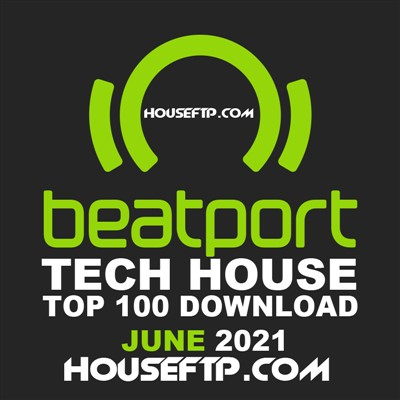 Beatport Tech House Top 100 Tracks June 2021