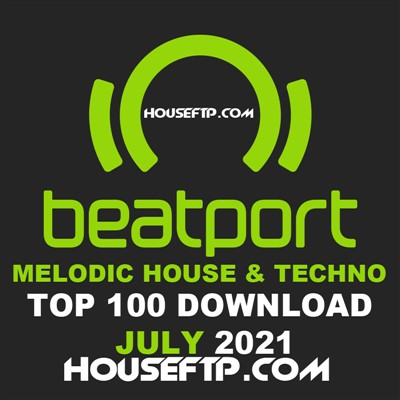 Beatport Melodic House & Techno Top 100 JULY 2021