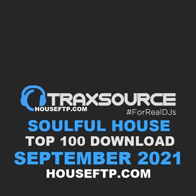 Traxsource Soulful House Top 100 Tracks SEPTEMBER 2021